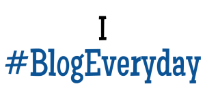 I #BlogEveryday